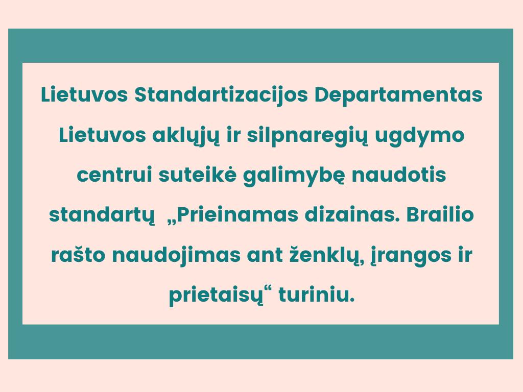 Informacija apie standartizuotų Brailio rašto ženklų diegimą