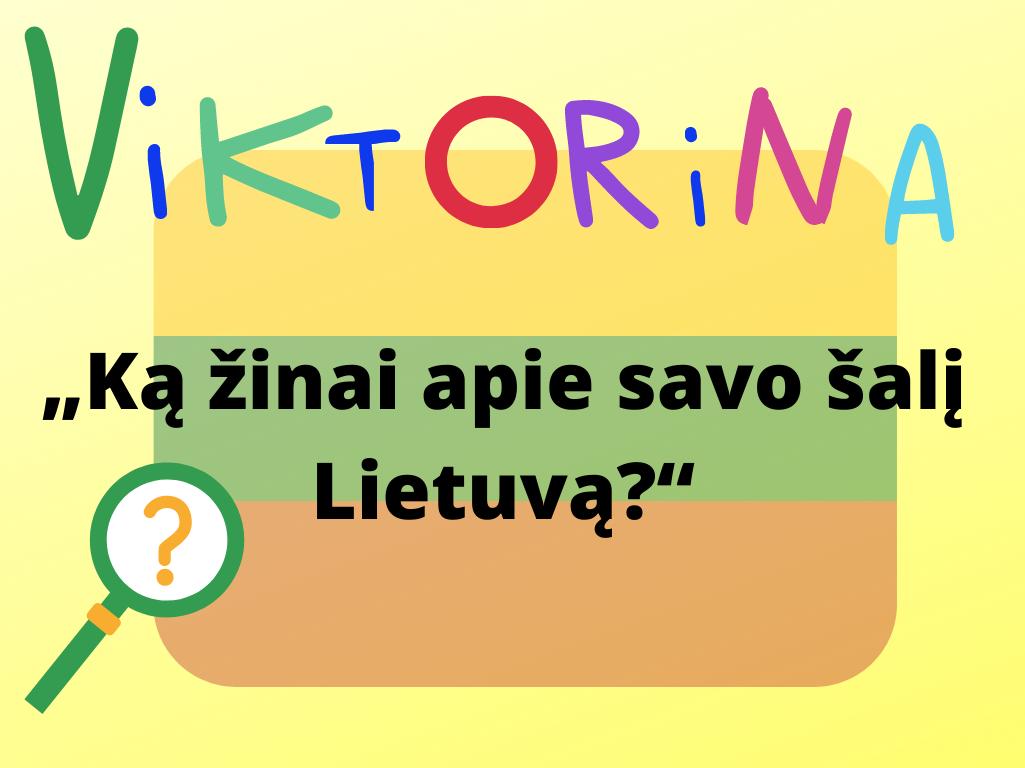 """Viktorina """"Ką žinai apie savo šalį Lietuvą?"""""""